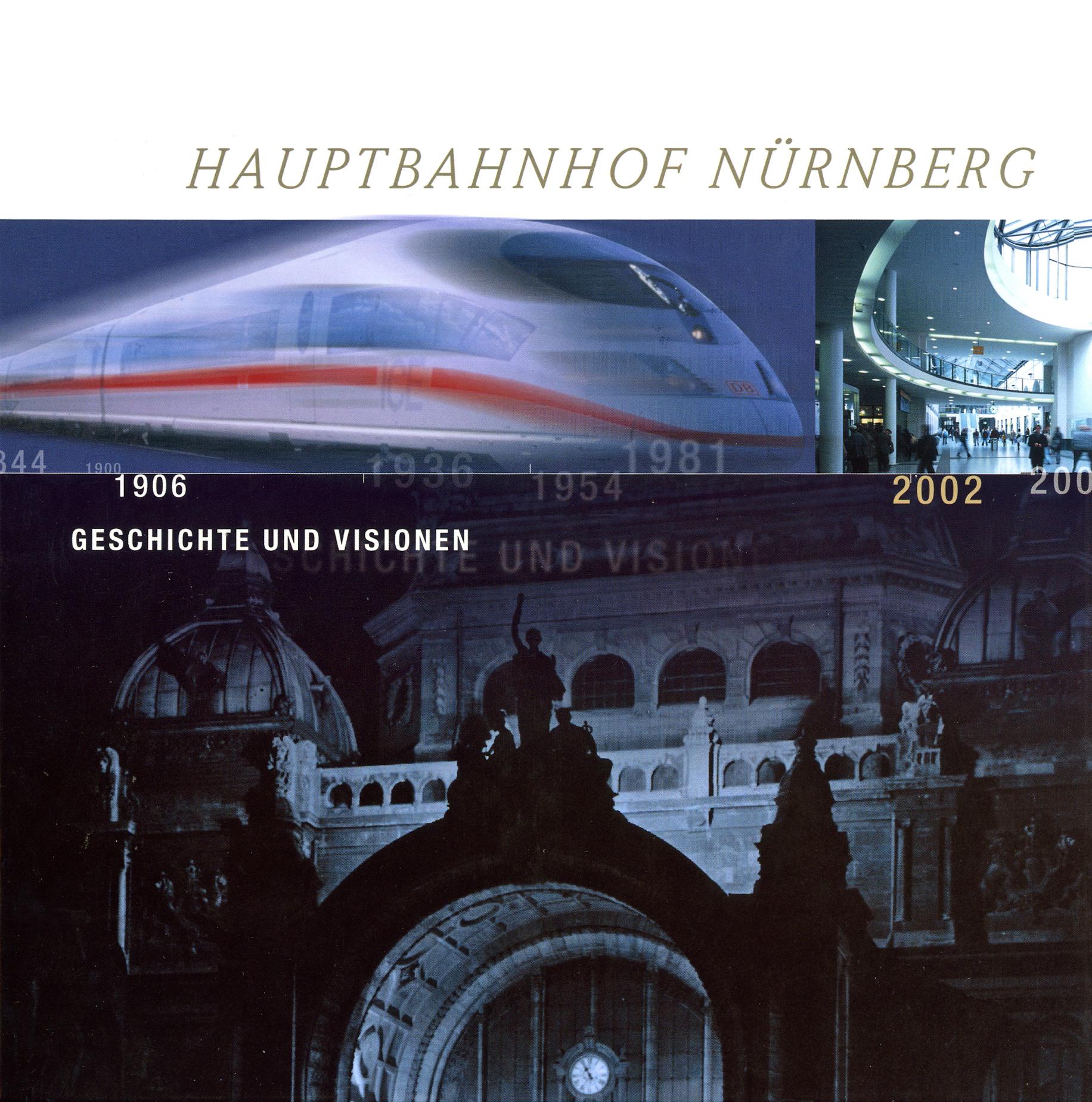 Hauptbahnhof Nürnberg – Geschichte und Visionen