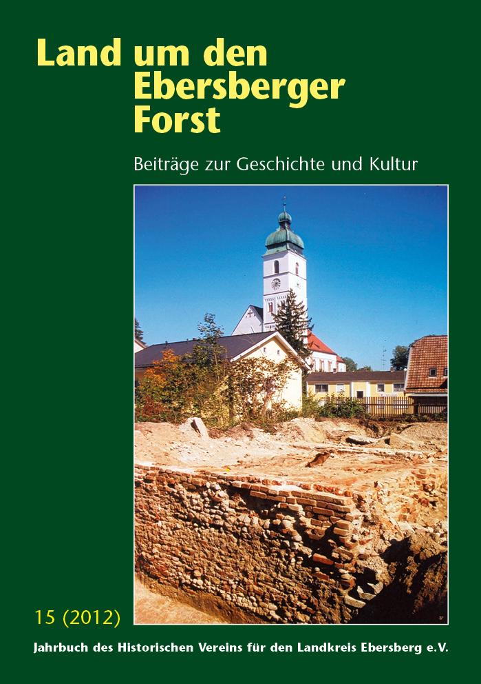 Land um den Ebersberger Forst Beiträge zur Geschichte und Kultur – Band 15