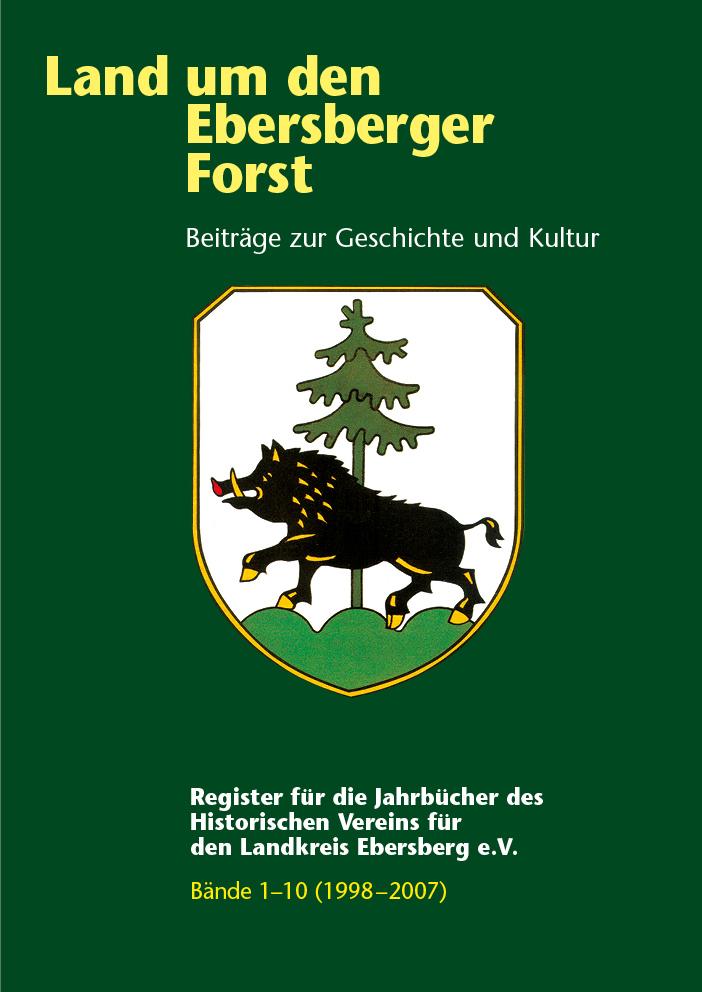 Land um den Ebersberger Forst Beiträge zur Geschichte und Kultur – Band 1-10