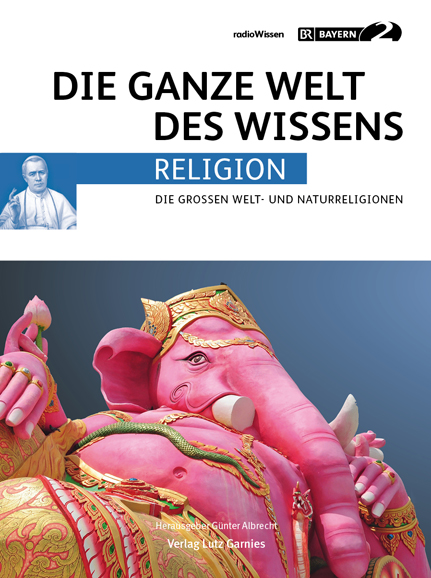 Die ganze Welt des Wissens: RELIGION