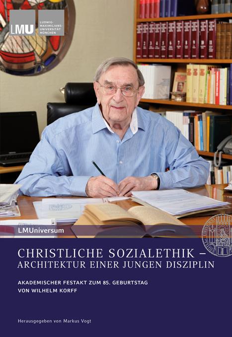 Christliche Sozialethik – Architektur einer jungen Disziplin