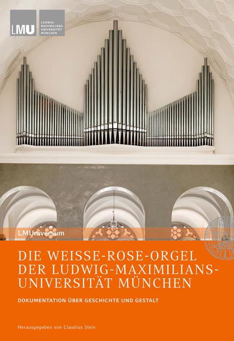 Die weisse Rose – Orgel der Ludwig Maximilians-Universität München