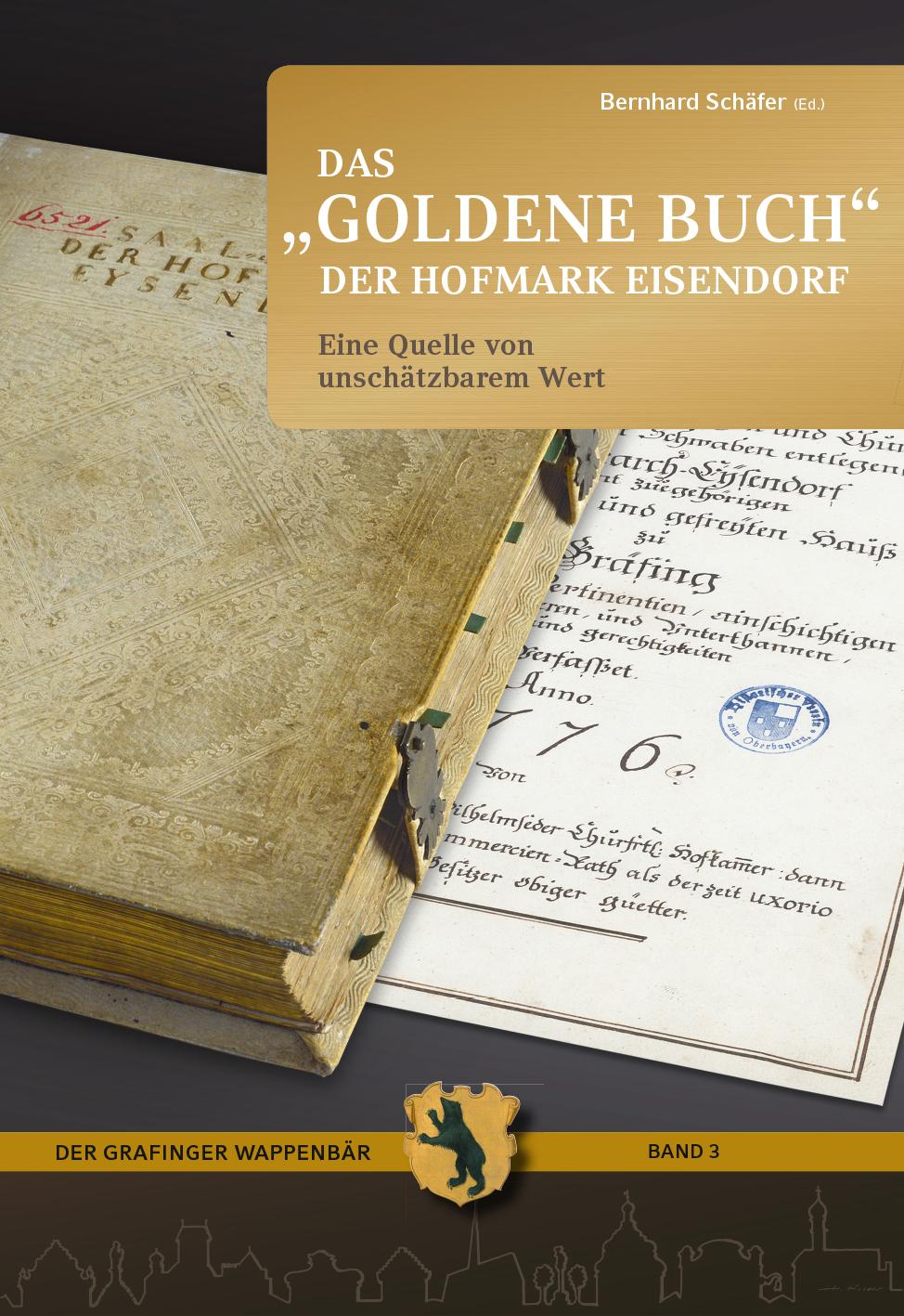 Das goldene Buch der Hofmark Eisendorf