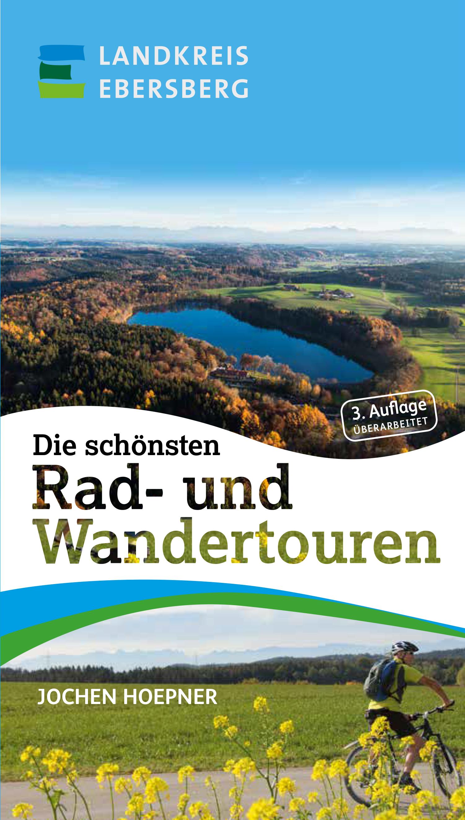 Die schönsten Rad- und Wandertouren 3. Auflage