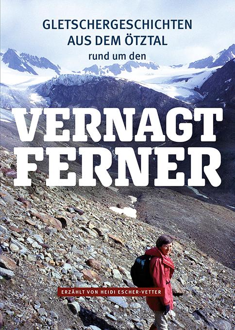 Gletschergeschichten aus dem Ötztal rund um den Vernagt Ferner