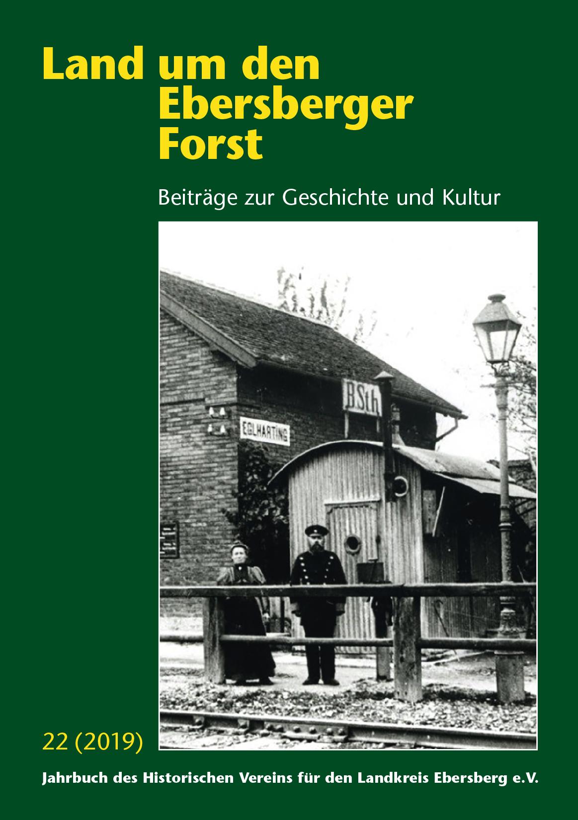 Land um den Ebersberger Forst Beiträge zur Geschichte und Kultur – Band 22